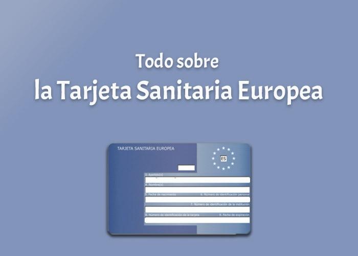 Todo sobre la tarjeta sanitaria europea